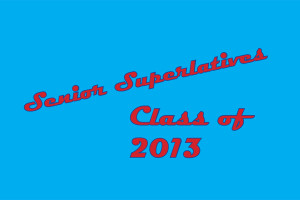 Senior Superlatives 2013